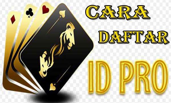 Cara Daftar ID Pro Situs Poker Online
